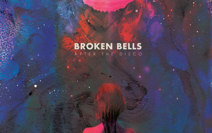 Ascolta: Broken Bells, After the Disco
