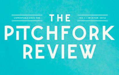 Pitchfork lancia il suo magazine cartaceo