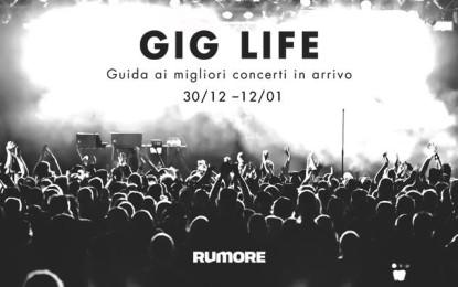 GIG LIFE: guida ai migliori concerti in arrivo (30/12 – 12/01)