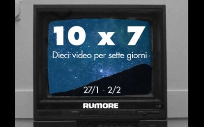 10×7: dieci video per sette giorni (27/1 – 2/2)