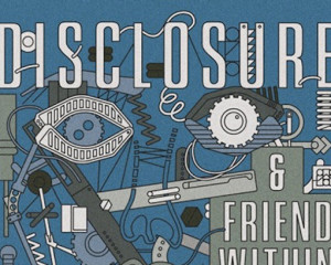 Ascolta: Disclosure & Friend Within, The Mechanism