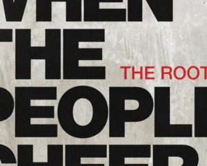 Ascolta: The Roots, When The People Cheer