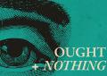 Contest: vinci due biglietti per Ought + Nothing a Milano