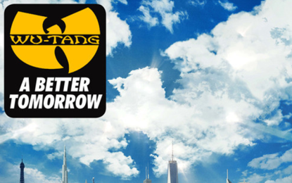 Ascolta la title-track del nuovo album del Wu Tang Clan, A Better Tomorrow