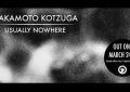 Yakamoto Kotzuga, in arrivo il primo LP Usually Nowhere