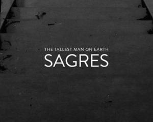 Ascolta: The Tallest Man on Earth, Sagres