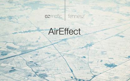Fennesz e gli italiani OZmotic annunciano AirEffect
