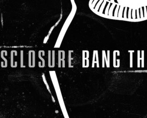 Ascolta: Disclosure, Bang That