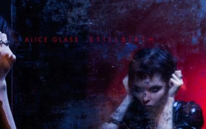 Ascolta: Alice Glass (ex Crystal Castles), Stillbirth