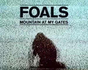 Ascolta: Foals, Mountain at My Gates