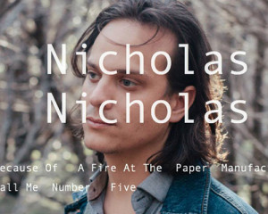 Ascolta: Nicholas Nicholas, Because of a Fire at the Paper Manufacturer