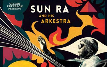 È in arrivo una compilation di Sun Ra curata da Gilles Peterson