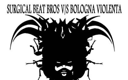 Ascolta in esclusiva l'EP Surgical Beat Bros V/S Bologna Violenta