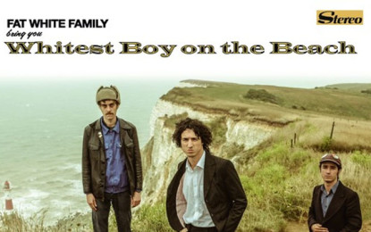 Ascolta: Fat White Family, Whitest Boy on the Beach