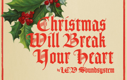 Ascolta: LCD Soundsystem, Christmas Will Break Your Heart