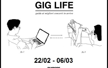 GIG LIFE: Guida ai migliori concerti in arrivo (21/02 – 06/03)