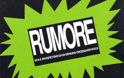 Oggi, nel 1992, nasceva Rumore