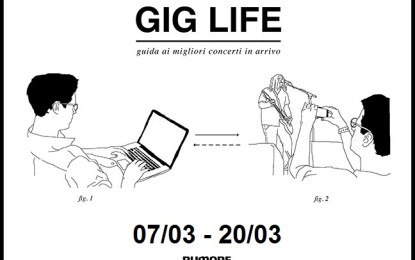 GIG LIFE: Guida ai migliori concerti in arrivo (07/03 – 20/03)
