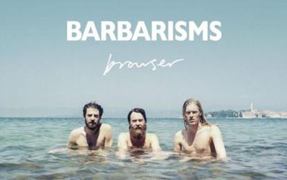 Ascolta in esclusiva il nuovo album dei Barbarisms