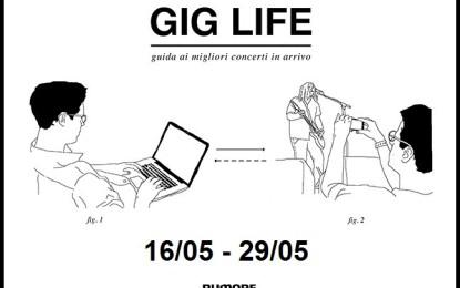 GIG LIFE: Guida ai migliori concerti in arrivo (16/05 – 29/05)