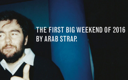 Reunion Arab Strap: ascolta The First Big Weekend of 2016