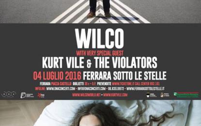 Contest: Vinci due biglietti per Wilco + Kurt Vile al Ferrara sotto le stelle