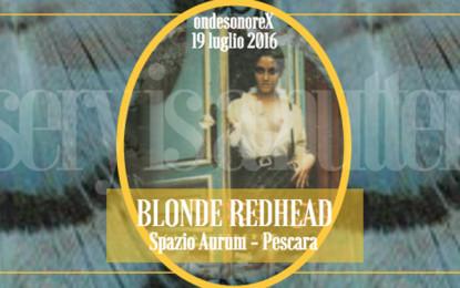 Contest: Vinci due biglietti per i Blonde Redhead a Onde Sonore di Pescara