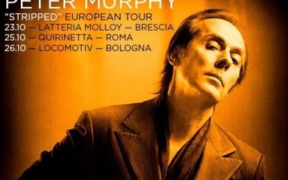 Peter Murphy: tre date a ottobre per lo Stripped Tour