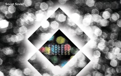 I Soviet Soviet annunciano la versione limitata per l'Italia del nuovo album Endless