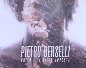 Anteprima: ascolta l'album di Pietro Berselli, Orfeo l'ha fatto apposta