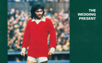 I Wedding Present hanno ri-registrato George Best con Steve Albini