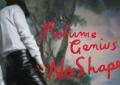 Guarda: Perfume Genius, Slip Away