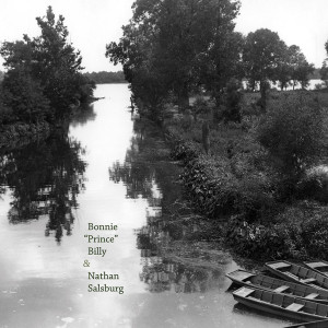 Bonnie Prince Billy & Nathan Salsburg - Beargrass Song