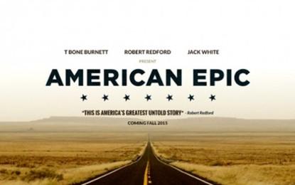 Arriva American Epic, un documentario sulla storia della musica americana