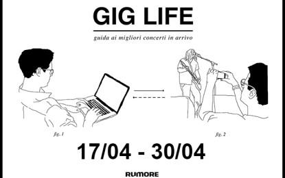 GIG LIFE: Guida ai migliori concerti in arrivo (17/04 – 30/04)