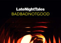 I BADBADNOTGOOD hanno curato un disco di Late Night Tales