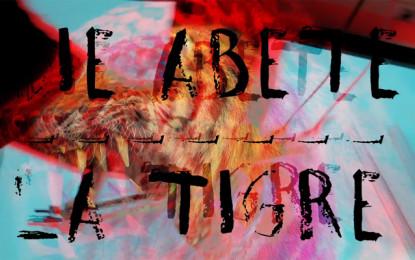 Guarda in anteprima il video di La Tigre dei Die Abete
