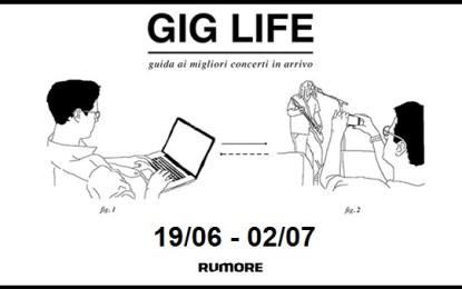 GIG LIFE: Guida ai migliori concerti in arrivo (19/06 – 02/07)