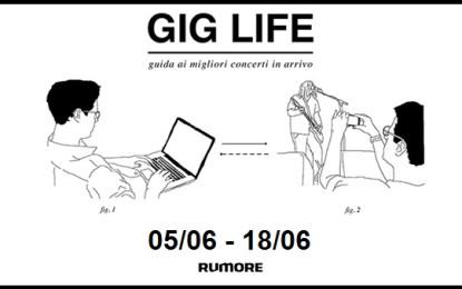 GIG LIFE: Guida ai migliori concerti in arrivo (05/06 – 18/06)
