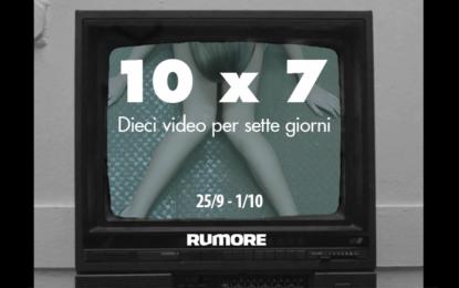 10×7: dieci video per sette giorni (25/9 – 1/10)