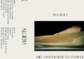 Algiers: la ristampa in cassetta del secondo disco, The Underside of Power