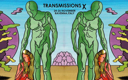 Il programma completo del Transmissions Festival X