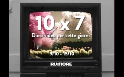 10×7: dieci video per sette giorni (9/10 – 15/10)