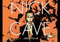 Arriva in Italia Mercy On Me, la graphic novel su Nick Cave