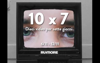 10×7: dieci video per sette giorni (6/11 – 12/11)