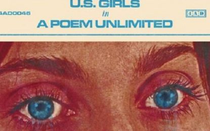 U.S. Girls, il nuovo album In A Poem Unlimited