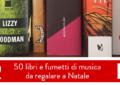 50 libri e fumetti di musica da regalare a Natale