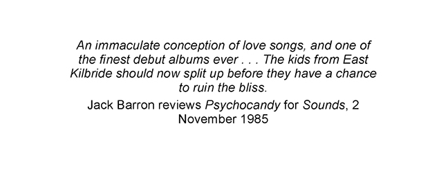 (from Barbed Wire Kisses: The Jesus and Mary Chain Story di Zoë Howe)