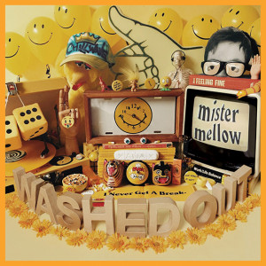 WASHED OUT_Mister Mellow